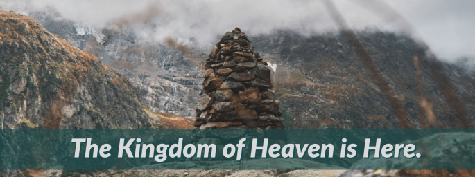Kingdom of Heaven is Here